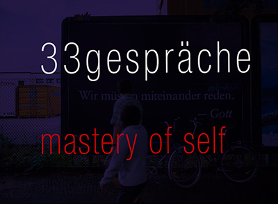 33gespräche - mastery of self
